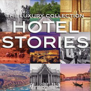 The Luxury Collection: Hotel Stories dust jacket