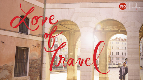 DFS' Love of Travel campaign