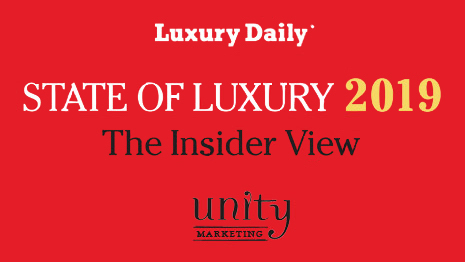 State of Luxury 2019 is produced by Luxury Daily and Unity Marketing