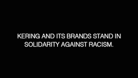 French conglomerate Kering and its brands such as Gucci have a taken a firm, bold stand against racism and police brutality in the United States. Image credit: Kering