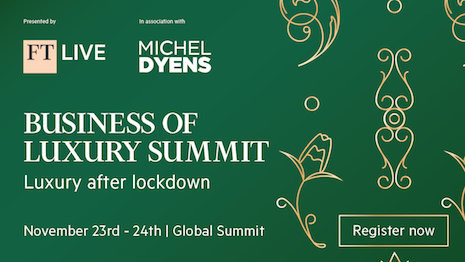 "The theme of this year's FT Business of Luxury Summit Nov. 23-24 is ""Luxury After Lockdown."" Image courtesy of the Financial Times"